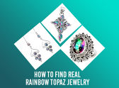 How To Find Real Rainbow Topaz Jewelry