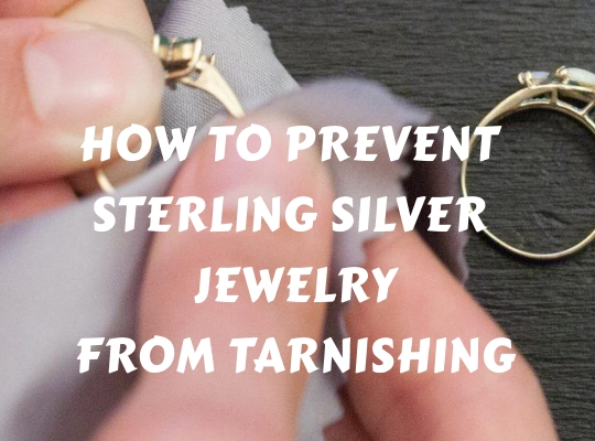How to Prevent Sterling Silver Jewelry from Tarnishing