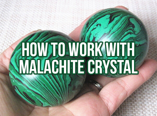 How To Work With Malachite Crystal