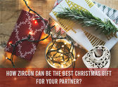 How Zircon Can Be The Best Christmas Gift For Your Partner?