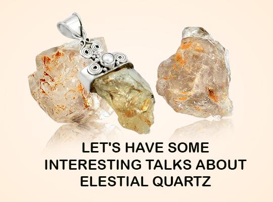 Let's Have Some Interesting Talks About Elestial Quartz