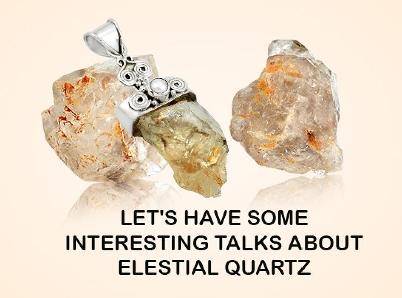 Let's Have Some Interesting Talks About Elestial Quartz