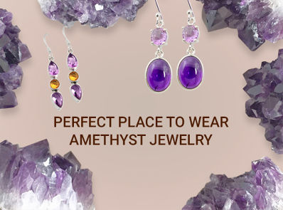 Perfect Place To Wear Amethyst Jewelry