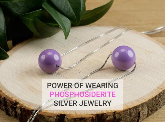 Power Of Wearing Phosphosiderite Silver Jewelry