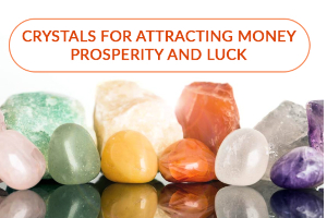 Crystals for Attracting Money, Prosperity and Luck