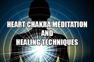 Heart Chakra Meditation And Healing Techniques