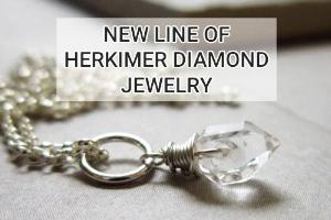 New Line Of Herkimer Diamond Jewelry!
