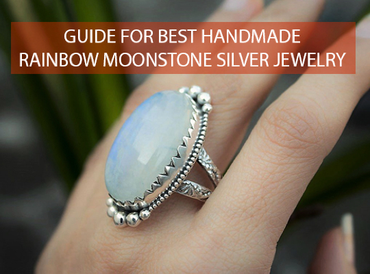 Guide for Best Handmade Rainbow Moonstone Silver Jewelry Image