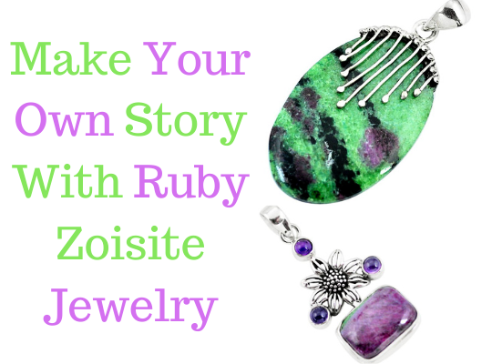 Make Your Own Story With Ruby Zoisite Jewelry Image