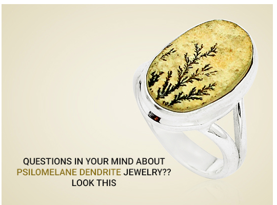 Questions In your Mind About Psilomelane Dendrite Jewelry ??Look This Image