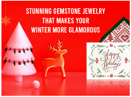 Stunning Gemstone Jewelry That Makes Your Winter More Glamorous Image