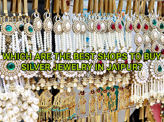 Which are the Best Shops to Buy Silver Jewelry in Jaipur? Image