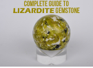 Complete Guide To Lizardite Gemstone