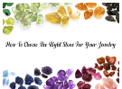 How To Choose The Right Stone For Your Jewelry