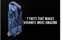7 Facts That Makes Vivianite More Amazing