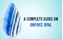 A Complete Guide On Owyhee Opal