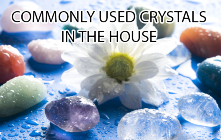 Commonly Used Crystals In The House