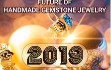 Future of Handmade Gemstone Jewelry in 2019