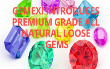 GEMEXI INTRODUCES PREMIUM GRADE ALL NATURAL LOOSE GEMS