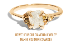How The Uncut Diamond Jewelry Makes You More Sparkle