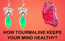 How Tourmaline Keeps Your Mind Healthy ?