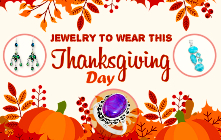 Jewelry to Wear This Thanksgiving Day
