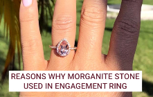 Reasons Why Morganite Stone Used in Engagement Ring
