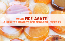 Wear Fire Agate A Perfect Remedy for Negative Energies