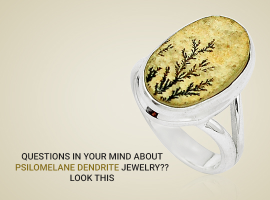Questions In your Mind About Psilomelane Dendrite Jewelry ??Look This