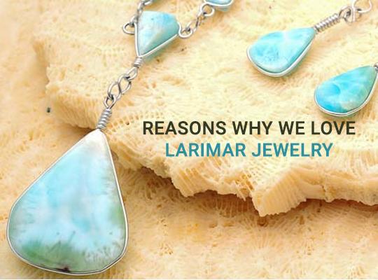 Reasons Why We Love Larimar Jewelry