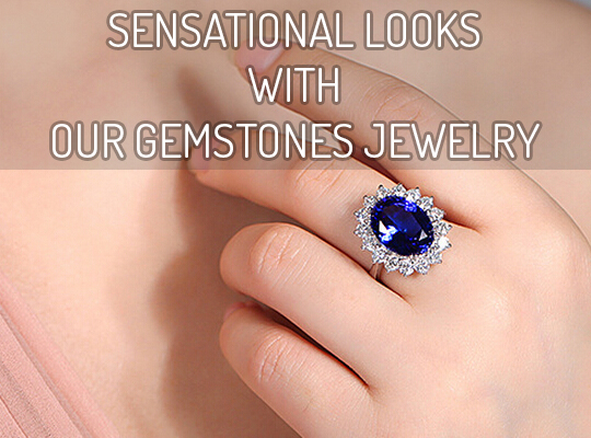 Sensational Looks With Our Gemstones Jewelry