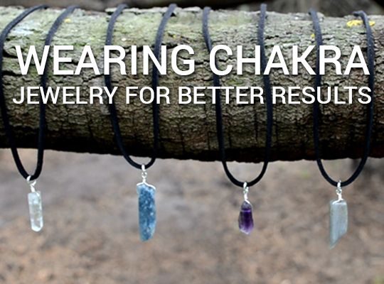 Wearing Chakra Jewelry For Better Results