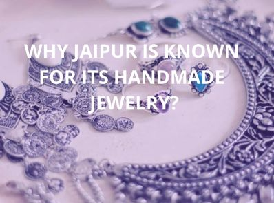 Why Jaipur is Known For Its Handmade Jewelry?